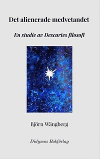 Rsfoodservice.se Det alienerade medvetandet : En studie av Descartes filosofi Image