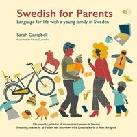 Swedish for parents : language for life with a young family in Sweden (häftad)