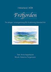 Rsfoodservice.se Fröfjorden : Tre sånger i arrangemang för 4-stämmig blandad kör Image