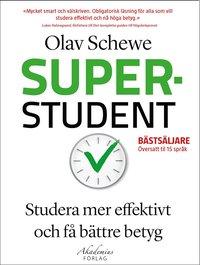 Superstudent : effektivare inlärning, för bättre betyg (häftad)