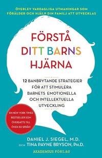 Skopia.it Förstå ditt barns hjärna : 12 banbrytande strategier för att stimulera barnets emotionella och intellektuella utveckling Image