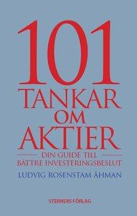 101 Tankar om aktier : din guide till bättre investeringsbeslut (häftad)