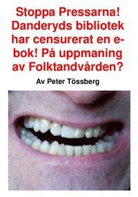 Skopia.it Stoppa Pressarna! Danderyds bibliotek har censurerat en e-bok! På uppmaning av Folktandvården? Image