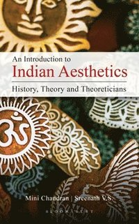 An Introduction to Indian Aesthetics: History, Theory and Theoreticians (inbunden)
