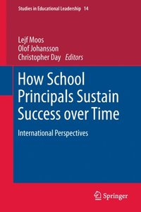 How School Principals Sustain Success over Time (e-bok)