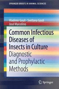 common infectious diseases of insects in culture gouli vladimir gouli svetlana marcelino jose