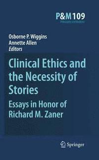 Clinical Ethics and the Necessity of Stories (häftad)