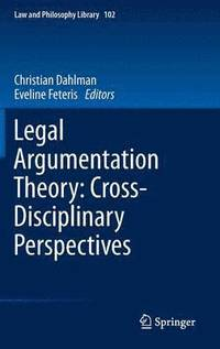 Legal Argumentation Theory: Cross-Disciplinary Perspectives (inbunden)