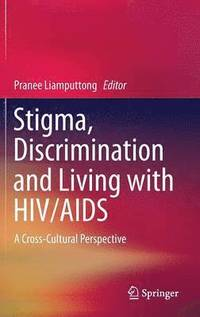 Stigma, Discrimination and Living with HIV/AIDS (inbunden)