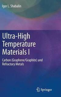 Ultra-High Temperature Materials I (inbunden)