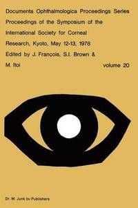 Proceedings of the Symposium of the International Society for Corneal Research, Kyoto, May 12-13, 1978 (häftad)