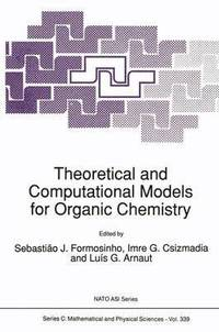 Theoretical and Computational Models for Organic Chemistry (häftad)