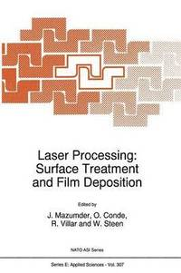 Laser Processing: Surface Treatment and Film Deposition (häftad)