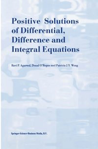 Positive Solutions of Differential, Difference and Integral Equations (e-bok)