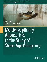 Multidisciplinary Approaches to the Study of Stone Age Weaponry (inbunden)