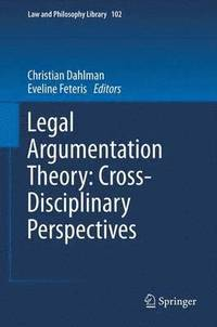 Legal Argumentation Theory: Cross-Disciplinary Perspectives (häftad)
