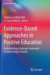 Evidence-Based Approaches in Positive Education (häftad)