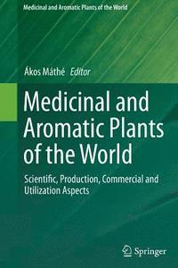 Medicinal and Aromatic Plants of the World (häftad)