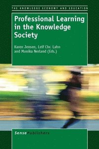 Professional Learning in the Knowledge Society (inbunden)