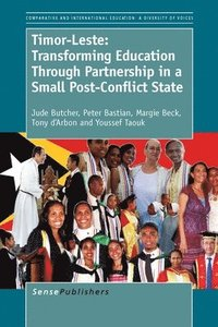 Timor-Leste: Transforming Education Through Partnership in a Small Post-Conflict State (häftad)
