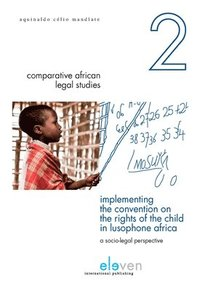 Implementing the Convention on the Rights of the Child in Lusophone Africa (häftad)
