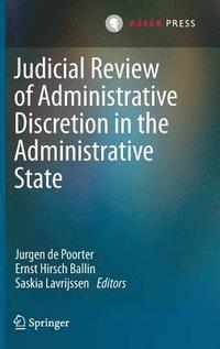 Judicial Review of Administrative Discretion in the Administrative State (inbunden)