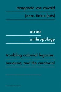 Across Anthropology (häftad)