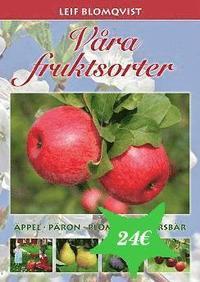 Våra fruktsorter : äppel, päron, plommon, körsbär