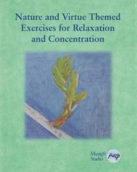 Nature and Virtue Themed Exercises for Relaxation and Concentration (häftad)