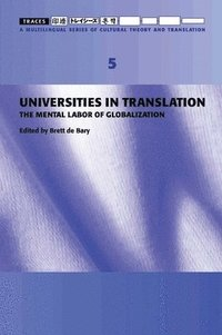 Universities in Translation - The Mental Labour of Globalization - Traces 5 (inbunden)