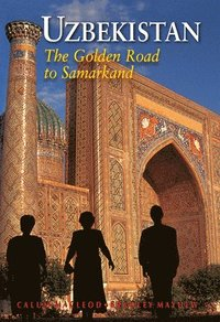 Uzbekistan : The Golden Road to Samarkand (häftad)