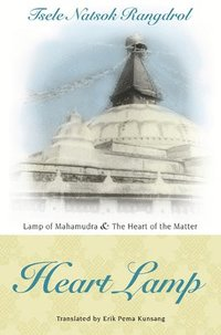 Heart Lamp: Lamp of Mahamudra and Heart of the Matter (häftad)