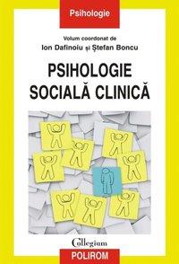 Psihologie sociala clinica av Dafinoiu Ion, Boncu Stefan (E-bok)