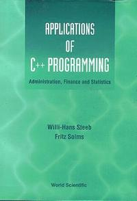 Applications Of C++ Programming: Administration, Finance And Statistics (inbunden)