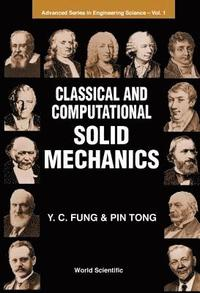 Classical And Computational Solid Mechanics (inbunden)