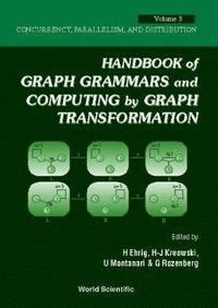 Handbook Of Graph Grammars And Computing By Graph Transformation - Volume 3: Concurrency, Parallelism, And Distribution (inbunden)