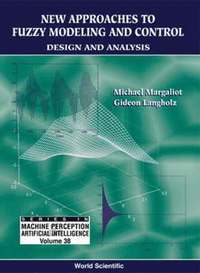 New Approaches To Fuzzy Modeling And Control: Design And Analysis (inbunden)