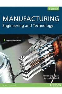 Manufacturing Engineering and Technology, SI Edition av Serope Kalpakjian  (Häftad)