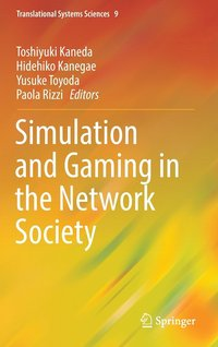 Simulation and Gaming in the Network Society (inbunden)