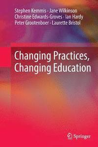 Changing Practices, Changing Education (häftad)
