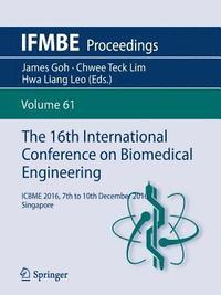 The 16th International Conference on Biomedical Engineering (häftad)