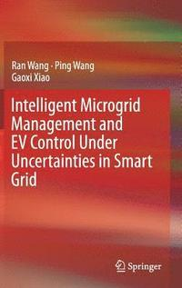 Intelligent Microgrid Management and EV Control Under Uncertainties in Smart Grid (inbunden)
