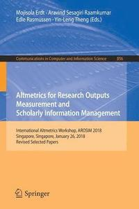 Altmetrics for Research Outputs Measurement and Scholarly Information Management (häftad)