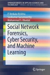 Social Network Forensics, Cyber Security, and Machine Learning (häftad)