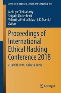 Proceedings of International Ethical Hacking Conference 2018 av Mohuya  Chakraborty, Satyajit Chakrabarti, Valentina Emilia Balas, J K Mandal  (Häftad)
