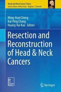 Resection and Reconstruction of Head &; Neck Cancers (inbunden)