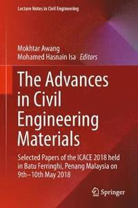 The Advances in Civil Engineering Materials av Mokhtar Awang, Mohamed  Hasnain Isa (Bok)