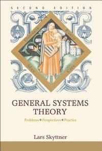 General Systems Theory: Problems, Perspectives, Practice (2nd Edition) (inbunden)