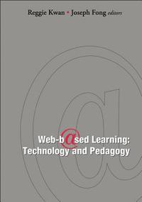 Web-based Learning: Technology And Pedagogy - Proceedings Of The 4th International Conference (häftad)
