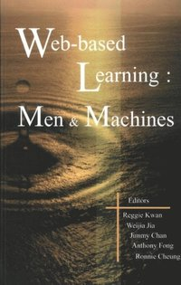 Web-based Learning: Men And Machines - Proceedings Of The First International Conference On Web-based Learning In China (Icwl 2002) (e-bok)